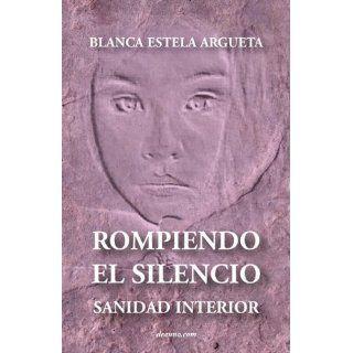 Rompiendo el silencio   Sanidad interior Blanca Argueta