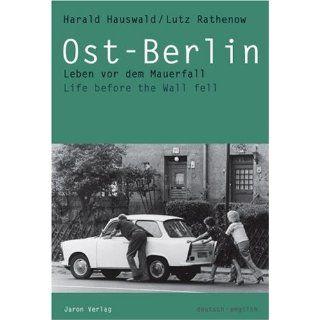 Ost Berlin Leben vor dem Mauerfall. Life before the Wall fell
