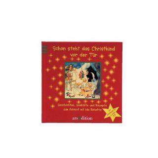 Schon steht das Christkind vor der Tür. Geschichten, Gedichte und