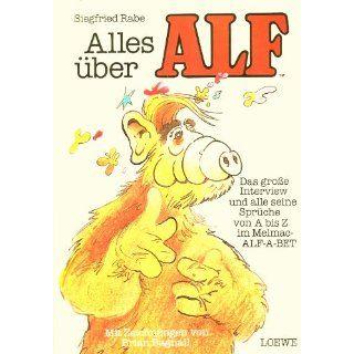 Alles über Alf. Das große Interview und alle seine Sprüche von A Z