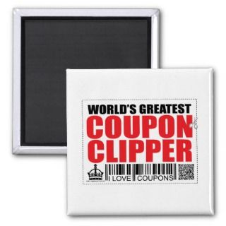 Worlds Greatest Coupon Clipper Magnet