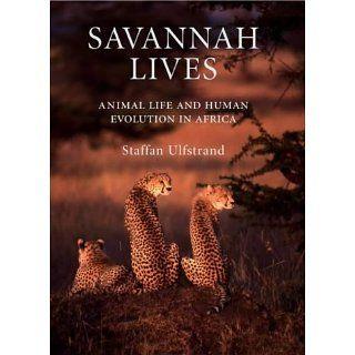 Savannah Lives Animal Life and the Human Evolution of Africa Animal