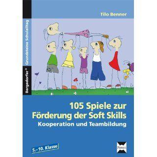 105 Spiele zur Förderung der Soft Skills. Kooperation und Teambildung