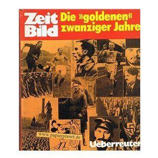 Die goldenen zwanziger Jahre. Die Epoche 1923 1929 von Hans Erik