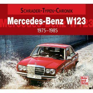 Mercedes Benz W123 1975 1985 (Schrader Typen Chronik)