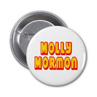 Molly Mormon Pinback Button