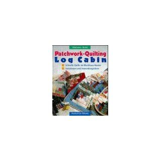 Pachwork  Quiling. Log Cabin Veronika Busse Bücher