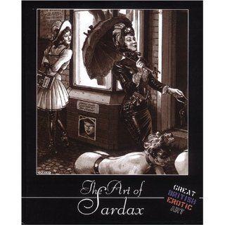 The Art of Sardax (Great British Erotic Art) Sardax