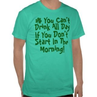 Funny Irish Drinking Humor Tee Shirts