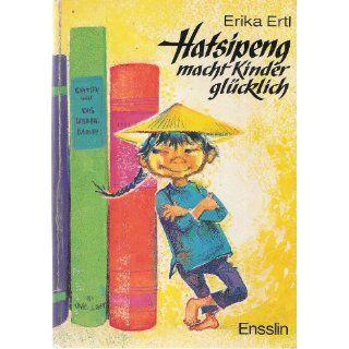 Hatsipeng macht Kinder glücklich Erika Ertl Bücher
