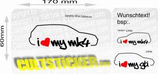 Golf 4 Aufkleber Sticker Gti R32 I Love my Mk4 w 3bg Bora Caddy 1 2 3