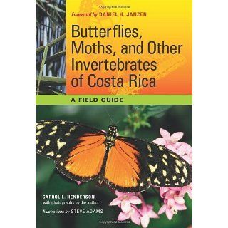 Butterflies, Moths, and Other Invertebrates of Costa Rica: A Field
