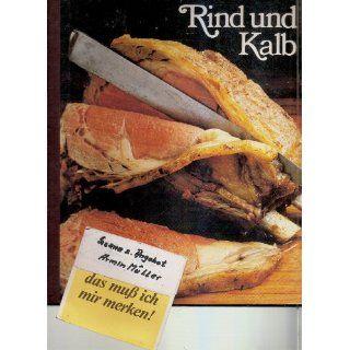 Rind und Kalb (Die Kunst des Kochens   Methoden und Rezepte) [6