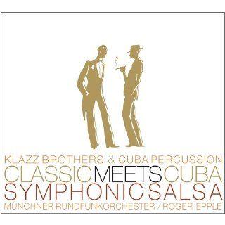 Classic Meets Cuba   Symphonic Salsa (inkl. 2 Bonus Tracks / exklusiv