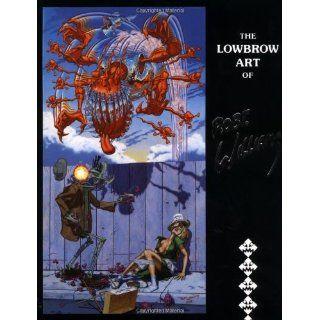 Weirdo Deluxe The Wild World of Pop Surrealism & Lowbrow Art