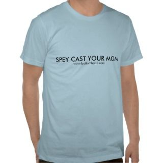 SPEY CAST YOUR MOM T SHIRT