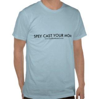 SPEY CAST YOUR MOM T SHIRT