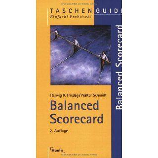 Balanced Scorecard Herwig R. Friedag, Walter Schmidt