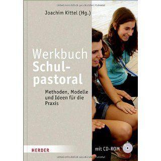 Werkbuch Schulpastoral Methoden, Modelle und Ideen für die Praxis