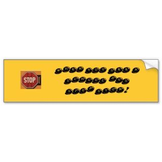 STOP WHEN YOU SEE A SCHOOL BUS STOP SIGN BUMPER STICKERS