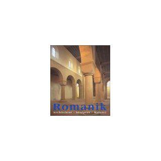 Die Kunst der Romanik. Architektur, Skulptur, Malerei Rolf