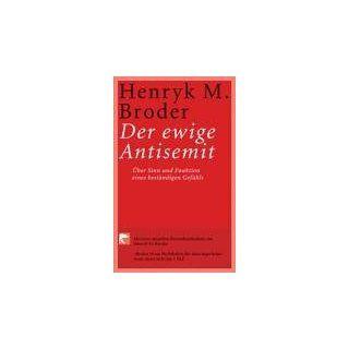Der ewige Antisemit Über Sinn und Funktion eines beständigen