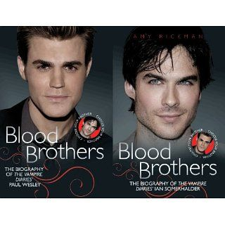 Blood Brothers The Biographies of The Vampire Diaries Paul Wesley