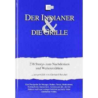Der Indianer & Die Grille 238 Storys zum Nachdenken und