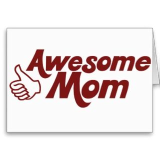 Awesome Mom for Mothers Day Greeting Cards