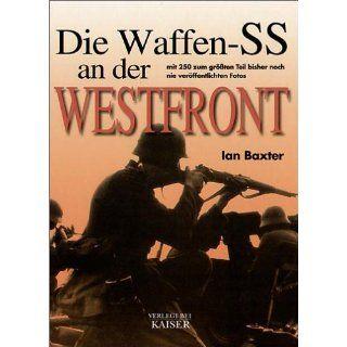 Die Waffen SS an der Westfront Mit 250 zum größten Teil bisher noch