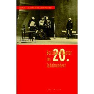 Berliner Theater im 20. Jahrhundert Erika Fischer Lichte