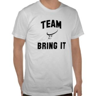 Mens Team Bring It Shirt