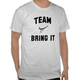 Mens Team Bring It Shirt
