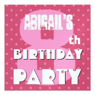 8th Birthday Party Eight Years Pink Polka Dot W646 Invitations