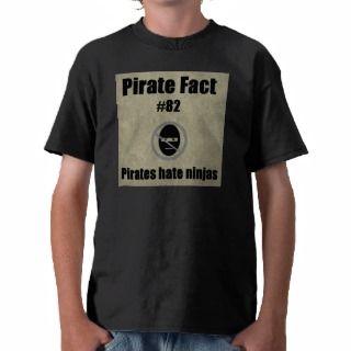 Pirate Fact # 82 Pirates hate ninjas T Shirt