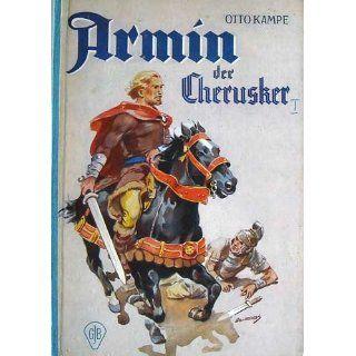 Armin der Cherusker, ein Leben für die Befreiung Germaniens