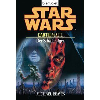 Star Wars   Darth Maul Der Schattenjäger   Roman eBook Michael