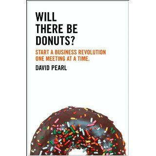 Will there be Donuts? Start a business revolution one meeting at a
