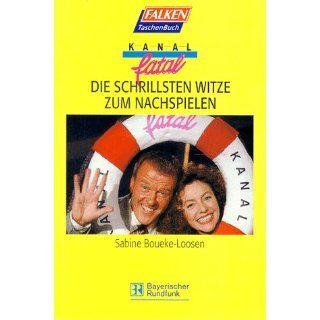 Kanal fatal. Die schrillsten Witze zum Nachspielen.: Sabine