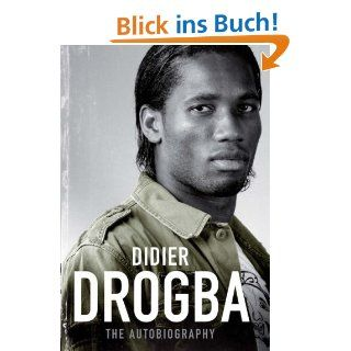 Who Let the Drog Out?: The Biography of Didier Drogba: John