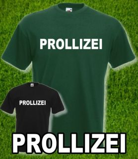 PROLLIZEI / POLIZEI Fun Shirt  S XXL  NEU  Lass den Prollo