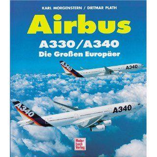 Airbus A330/ A340. Die Großen Europäer: Karl Morgenstern
