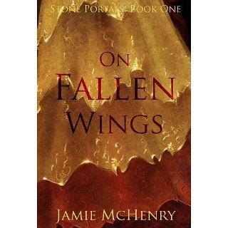 On Fallen Wings eBook: Jamie McHenry: Kindle Shop