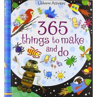 365 Things to Make and Do (Usborne Activities): Fiona Watt