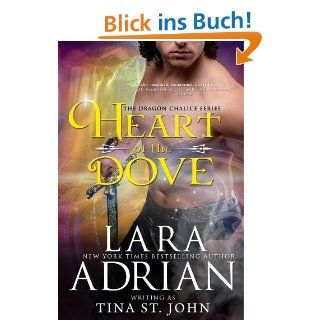 Heart of the Dove (Dragon Chalice) eBook Tina St. John, Lara Adrian
