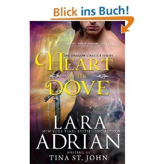Heart of the Dove (Dragon Chalice) eBook Tina St. John, Lara Adrian