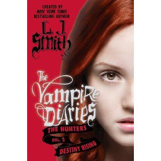 The Vampire Diaries The Hunters Destiny Rising 10 [Kindle Edition]