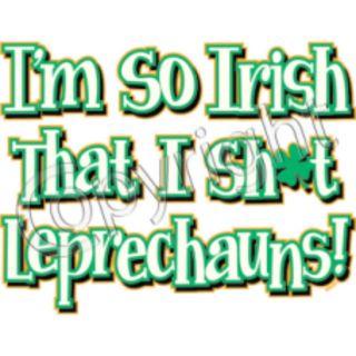 SO IRISH THAT I SH*T LEPRECHAUNS Adult Humor St. Patricks Shamrock