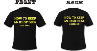 HOW TO KEEP AN IDIOT BUSY Rude Offensive Adult Humor Mean Retro 2 Side