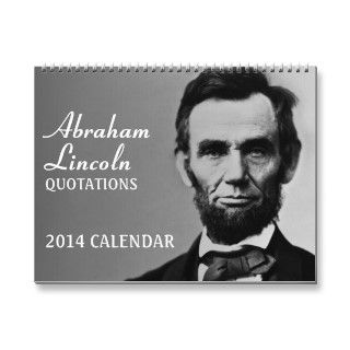 Abe Lincoln Quotes 2013 Calendars
